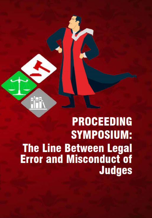 "Proceeding of International Symposium ""The Line Between Legal Error and Misconduct of Judges"""